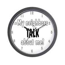 18-WCM-HM My Neighbors Talk About Me Wall Clock