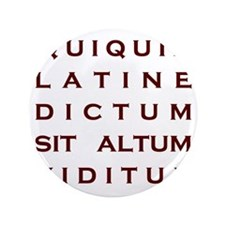 "Anything sounds profound in Latin 3.5"" Button"