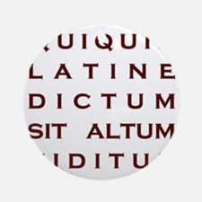Anything sounds profound in Latin Round Ornament