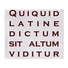 Anything sounds profound in Latin Throw Blanket