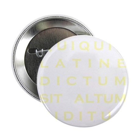 """Anything sounds profound in Latin - P 2.25"""" Button"""