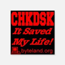 "chkdsk_itsavedmylife_black Square Sticker 3"" x 3"""