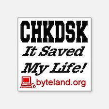 "chkdsk_itsavedmylife Square Sticker 3"" x 3"""