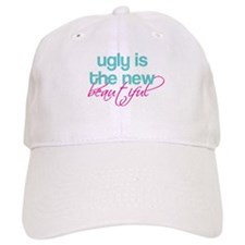 ugly is the new beautiful Baseball Cap