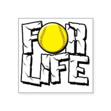"For Life Softball Square Sticker 3"" x 3"""