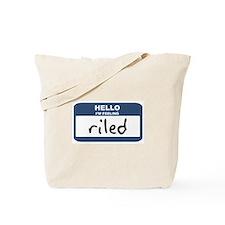 Feeling riled Tote Bag