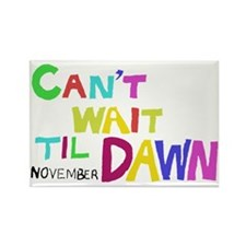 Cant Wait Til Dawn Rectangle Magnet