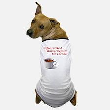 Coffee Is Like A Warm Fireplace Dog T-Shirt