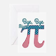 Bye, Bye Miss American Pi (Pie) Greeting Cards