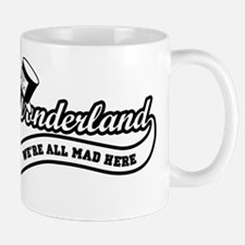 Team-Wonderland:  Were All Mad Here Mug