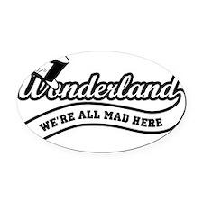 Team-Wonderland:  Were All Mad Her Oval Car Magnet