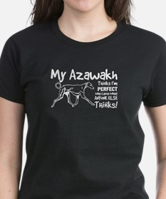 Azawakh tshirt, my Azawakh thinks i'm perf T-Shirt