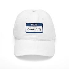 Feeling raunchy Baseball Cap
