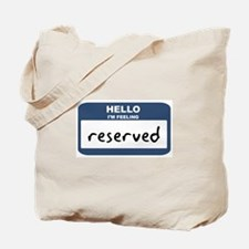 Feeling reserved Tote Bag