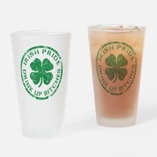 irish pride drink up bitches2 Drinking Glass