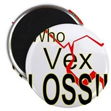 Who Vex Loss 2 Magnet