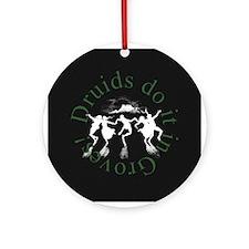 Druids Do It Ornament (Round)