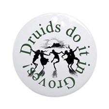 Druids Do It In Groves Ornament (Round)