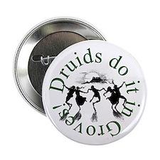 "Druids Do It In Groves 2.25"" Button"