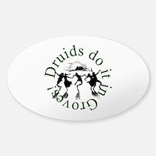 Druids Do It In Groves Sticker (Oval)