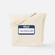 Feeling reprehensible Tote Bag