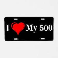 Love My 500 Aluminum License Plate