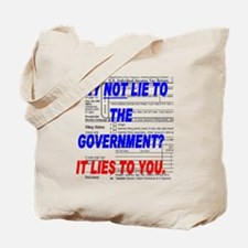 WHY NOT LIE TO THE GOVERNMENT(xparent).gi Tote Bag