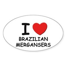 I love brazilian mergansers Oval Decal