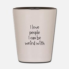 People To Be Weird With Shot Glass