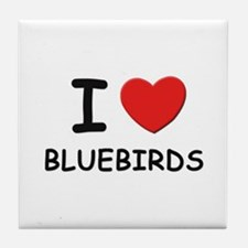 I love bluebirds Tile Coaster