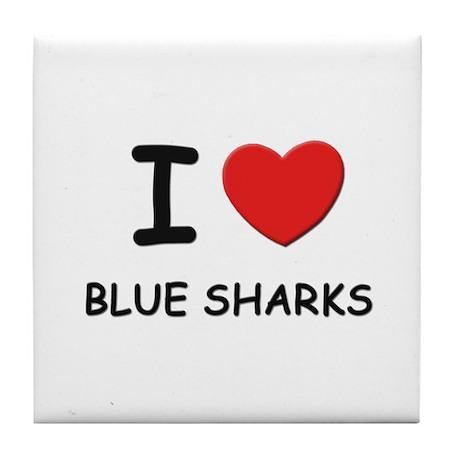 I love blue sharks Tile Coaster