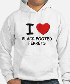 I love black-footed ferrets Hoodie