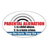 Parental alienation Bumper Stickers