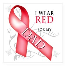 """I Wear Red for my Dad Square Car Magnet 3"""" x 3"""""""