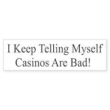 Casinos Are Bad Bumper Bumper Sticker