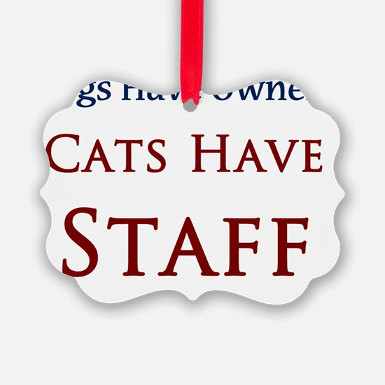 Cats Have Staff Ornament