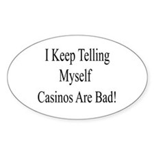 Casinos Are Bad Decal