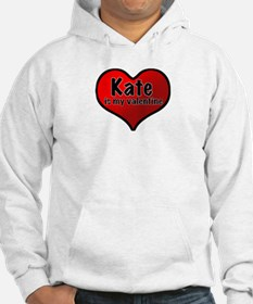 Kate is my Valentine Hoodie Sweatshirt