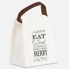 Eat, Drink and Be Merry! Canvas Lunch Bag