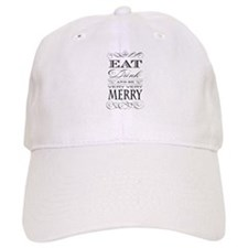 Eat, Drink and Be Merry! Baseball Baseball Cap