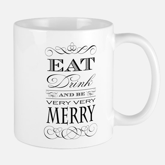 Eat, Drink and Be Merry! Mugs