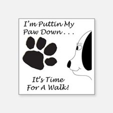 "PawDownTranspDesign2 Square Sticker 3"" x 3"""