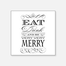 Eat, Drink and Be Merry! Sticker
