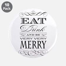 """Eat, Drink and Be Merry! 3.5"""" Button (10 pack)"""