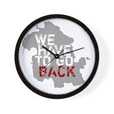 havetogoback-01 Wall Clock
