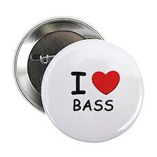 I love bass Button