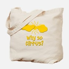 Why So Cirrus Tote Bag