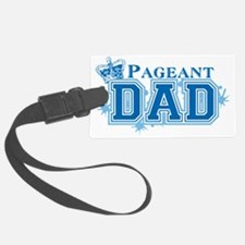 Pageant_dad Luggage Tag