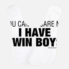 Cant Scare Me I Have Twin Boys Bib
