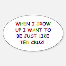 Ted Cruz when i grow up Decal